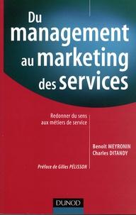 Du management au marketing des services- Redonner du sens aux métiers de service - Benoît Meyronin |