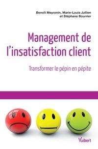 Benoît Meyronin et Bourrier Stéphane - Management de l'insatisfaction client - Transformer le pépin en pépite.