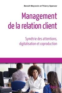 Benoît Meyronin et  Meyronin - Management de la relation client - Symétrie des attentions, digitalisation et coproduction.