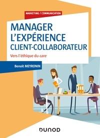 Benoît Meyronin - Manager l'expérience Client-Collaborateur - 4e éd. - Vers l'éthique du care.