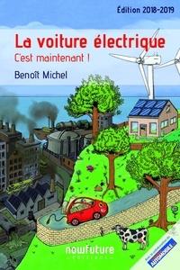 Benoît Michel - La voiture électrique - C'est maintenant !.