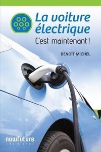 Benoît Michel - La voiture électrique - C'est maintenant.