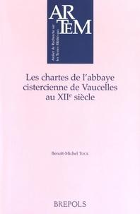 Benoît-Michel Tock - Les chartes de l'abbaye cistercienne de Vaucelles au XIIe siècle.