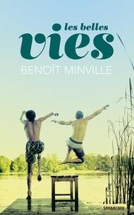 Télécharger le livre en ligne de pdf pdf Les belles vies (Litterature Francaise) par Benoît Minville