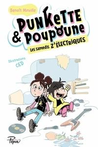 Benoît Minville - Punkette & Poupoune  : Les samedis z'électriques.