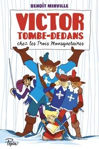 Benoît Minville - Victor Tombe-Dedans chez les Trois Mousquetaires.