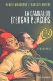 Benoît Mouchart et François Rivière - La damnation d'Edgar P. Jacobs.