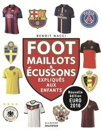 Benoît Nacci - Foot - Maillots & écussons expliqués aux enfants.