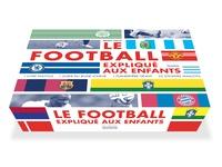 Benoît Nacci - Le football expliqué aux enfants - Coffret en 2 livres, avec 1 planisphère et 32 stickers : Le football raconté aux enfants ; Le cahier du jeune joueur.
