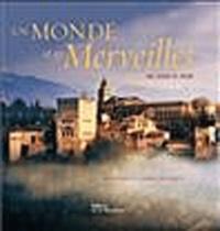 Benoît Nacci et Patrice Milleron - Un monde et ses merveilles.