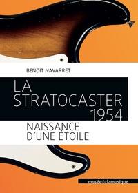 Benoît Navarret - La Stratocaster 1954 - Naissance d'une étoile.
