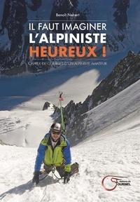 Il faut imaginer lalpiniste heureux! - Cahier de courses dun alpiniste heureux.pdf