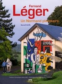 Benoît Noël - Fernand Léger - Un Normand planétaire.