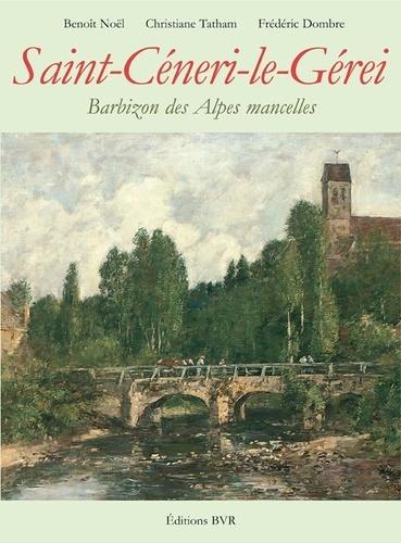 Benoît Noël et Christiane Tatham - Saint-Céneri-le-Gérei - Barbizon des Alpes mancelles.