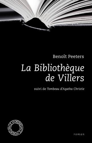 La Bibliothèque de Villers suivi de Tombeau d'Agatha Christie