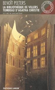 Benoît Peeters - La Bibliothèque de Villers - Suivi de Tombeau d'Agatha Christie.