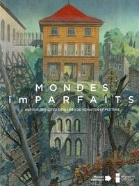 Benoît Peeters et François Schuiten - Mondes (im)parfaits - Autour des Cités obscures de Schuiten et Peeters.