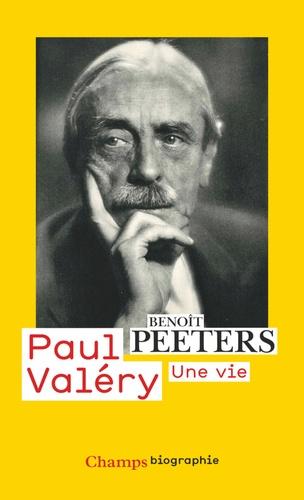 Paul Valéry. Une vie