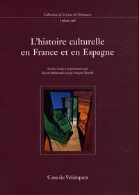 Benoît Pellistrandi et Jean-François Sirinelli - L'histoire culturelle en France et en Espagne.
