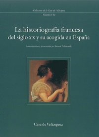 Benoît Pellistrandi - La historiografia francesa del siglo XX su acogida en Espana.