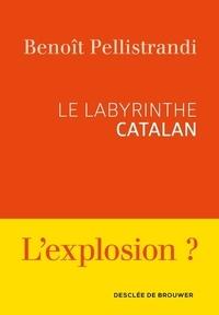 Benoît Pellistrandi - Le labyrinthe catalan.