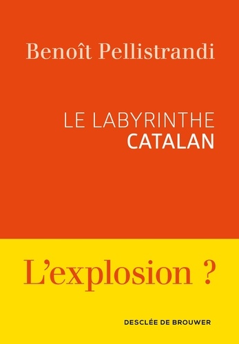 Le labyrinthe catalan - Benoît Pellistrandi - Format ePub - 9782220095974 - 12,99 €