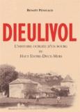 Benoît Pénicaud - Dieulivol, l'histoire oubliée d'un bourg du haut Entre-Deux-Mers.