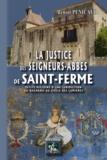 Benoît Pénicaud - La justice des seigneurs abbes de saint-ferme.