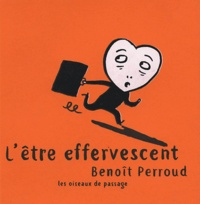 Benoît Perroud - L'être effervescent.