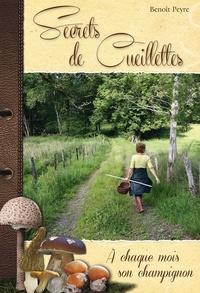 Benoît Peyre - SECRETS DE CUEILLETTES, à chaque mois son champignon.