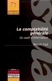 Benoît Pigé - La comptabilité générale - Un outil d'information.