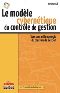 Benoît Pigé - Le modèle cybernétique du contrôle de gestion - Vers une anthropologie du contrôle de gestion.