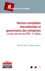 Benoît Pigé et Xavier Paper - Normes comptables internationales et gouvernance des entreprises : le sens des normes IFRS.