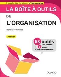Benoît Pommeret - La boîte à outils de l'Organisation - 2e éd. - 63 outils & méthodes - Avec 5 vidéos d'approfondissement.