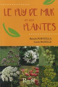 Benoît Porteilla et Lucie Bazelle - Le puy de Mur et ses plantes.