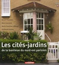 Benoît Pouvreau et Marc Couronné - Les cités-jardins de la banlieue du nord-est parisien.