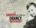 Benoît Pouvreau - Les graffiti du camp de Drancy - Des noms sur des murs.
