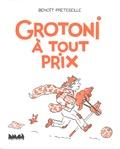 Benoît Preteseille - Grotoni à tout prix.