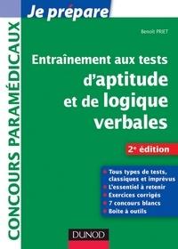 Benoît Priet - Entraînement aux tests d'aptitude et de logique verbales - 2e édition - Tous types de tests, classiques et imprévus.