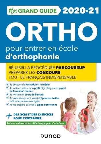 Benoît Priet et Marie-Pierre Petit - Mon Grand Guide Ortho 2020-21 pour entrer en école d'orthophonie - Réussir la procédure Parcours Sup.