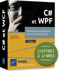 Benoît Prieur et Sébastien Putier - C# et WPF. Développez des applications avec des interfaces riches - Coffret en 2 volumes : WPF, développez des applications structurées (MVVM, XAML...) ; C# 7 et Visual Studio 2017, les fondamentaux du langage.