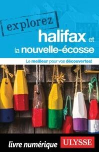 Benoît Prieur et Annie Gilbert - Explorez Halifax et la Nouvelle-Ecosse.