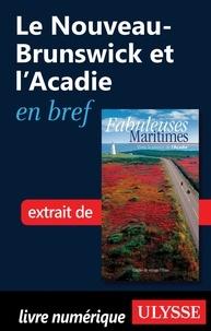 Benoît Prieur - Fabuleuses maritimes - Le nouveau-Brunswick et l'Acadie en bref.