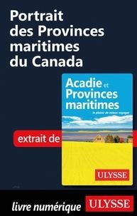 Benoît Prieur - Portrait des Provinces maritimes du Canada.