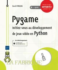 Benoît Prieur - Pygame - Initiez-vous au développement de jeux vidéo en Python.