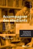 Benoît Raucent et Caroline Verzat - Accompagner des étudiants - Quels rôles pour l'enseignant ? Quels dispositifs ? Quelles mises en oeuvre ?.