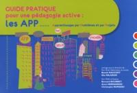 Benoît Raucent et Elie Milgrom - Guide pratique pour une pédagogie active - Les APP... Apprentissages par Problèmes et par Projets.