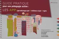 Guide pratique pour une pédagogie active - Les APP... Apprentissages par Problèmes et par Projets.pdf