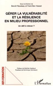 Benoît Raveleau et Farid Ben Hassel - Gérer la vulnérabilité et la résilience en milieu professionnel - Un défi à relever ?.