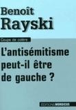 Benoît Rayski - L'antisémitisme peut-il être de gauche ?.